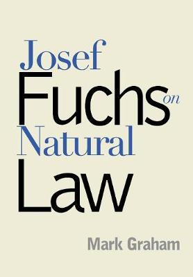 Josef Fuchs on Natural Law by Mark Graham image
