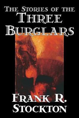 The Stories of the Three Burglars by Frank .R.Stockton image