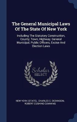 The General Municipal Laws of the State of New York by New York (State )