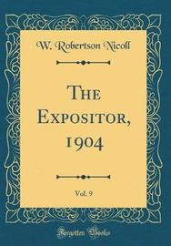 The Expositor, 1904, Vol. 9 (Classic Reprint) by W Robertson Nicoll image