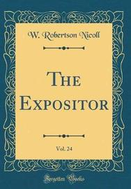 The Expositor, Vol. 24 (Classic Reprint) by W Robertson Nicoll image