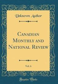 Canadian Monthly and National Review, Vol. 6 (Classic Reprint) by Unknown Author image