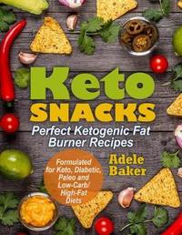 Keto Snacks by Adele Baker
