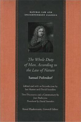The Whole Duty of Man According to the Law of Nature by Samuel Pufendorf
