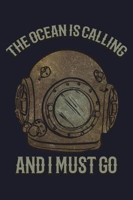 The Ocean Is Calling And I Must Go by Uab Kidkis
