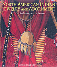 North American Indian Jewelry and Adornment: From Prehistory to the Present by Lois Sherr Dubin image