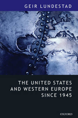 The United States and Western Europe Since 1945 by Geir Lundestad image