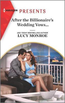 After the Billionaire's Wedding Vows... by Lucy Monroe