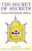 The Secret of Secrets by 'Abd Al-Qadir Al-Jilani