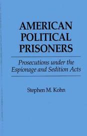 American Political Prisoners by Styephen M Kohn
