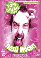 Tom Green Show, The - Tonsil Hockey on DVD