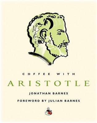 Coffee with Aristotle by Jonathan Barnes image