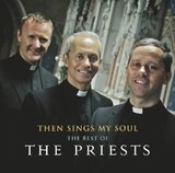 Then Sings My Soul – The Best Of by The Priests