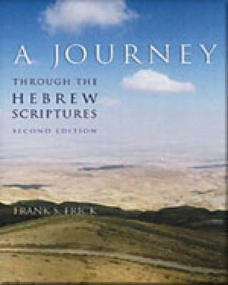 A Journey Through the Hebrew Scriptures by Frank S. Frick