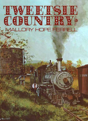 Tweetsie Country by Mallory Hope Ferrell