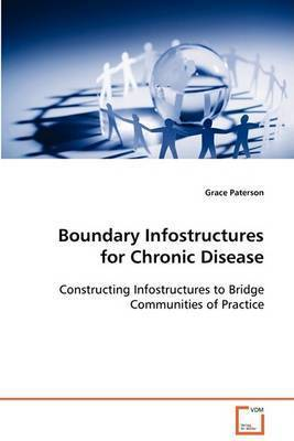 Boundary Infostructures for Chronic Disease by Grace Paterson