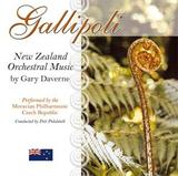 Gallipoli - New Zealand Orchestral Music by Gary Daverne