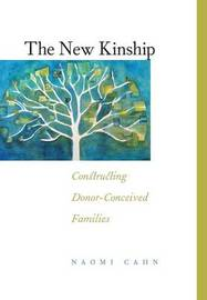 The New Kinship by Naomi R Cahn