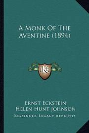 A Monk of the Aventine (1894) by Ernst Eckstein
