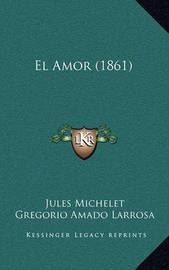 El Amor (1861) by Jules Michelet