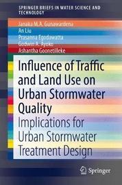 Influence of Traffic and Land Use on Urban Stormwater Quality by Janaka Gunawardena