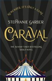 Caraval: the mesmerising Sunday Times bestseller by Stephanie Garber