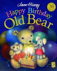 Happy Birthday, Old Bear by Jane Hissey
