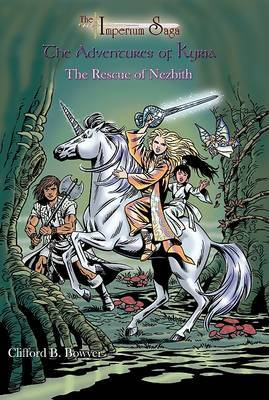 The Rescue of Nezbith: The Imperium Saga: The Adventures of Kyria by Clifford B Bowyer image
