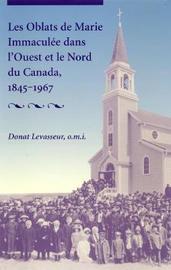 Les Oblats De Marie Immacule Dans l'Ouest Et Le Nord Du Canada, 1845-1967 by Donat Levasseur image