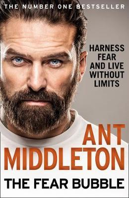 The Fear Bubble by Ant Middleton image