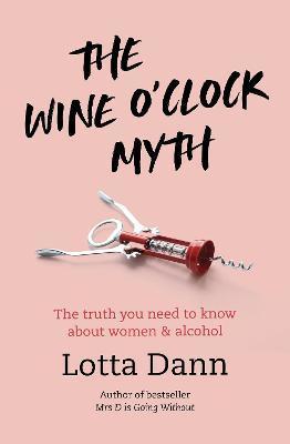 The Wine O'Clock Myth by Lotta Dann