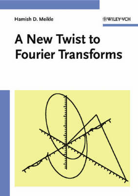 Fourier Transforms - A New Twist by Hamish D. Meikle image