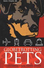 Globetrotting Pets: An International Travel Guide by David P Forsythe image