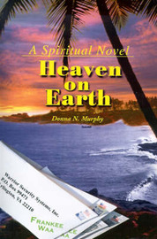 Heaven on Earth: A Spiritual Novel by Donna Nielsen Murphy image