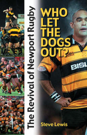 Who Let the Dogs Out: Professionalism and the Revival of Newport RFC by Steve Lewis image