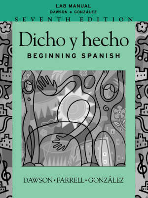 Dicho Y Hecho: Beginning Spanish: Lab Manual by Laila M. Dawson