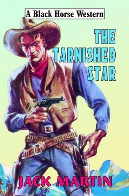 The Tarnished Star by Jack Martin