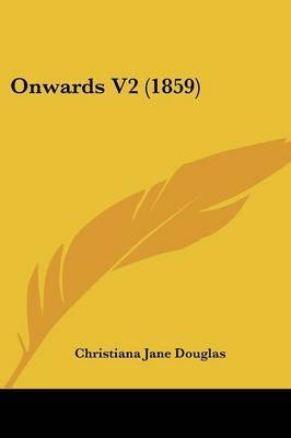 Onwards V2 (1859) by Christiana Jane Douglas