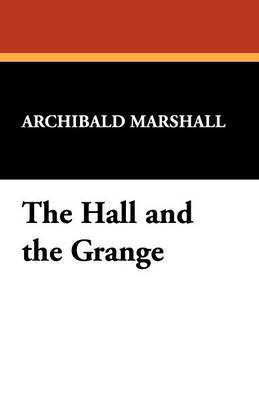 The Hall and the Grange by Archibald Marshall image