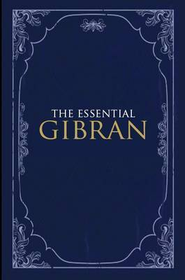 The Essential Gibran by Suheil Bushrui image