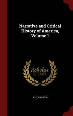 Narrative and Critical History of America; Volume 1 by Justin Winsor