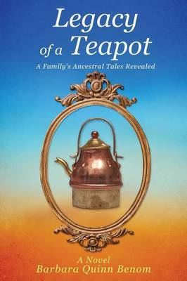 Legacy of a Teapot by Barbara Quinn Benom image
