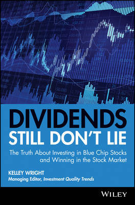 Dividends Still Don't Lie by Kelley Wright