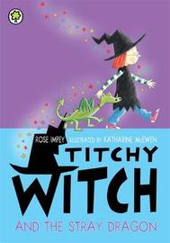 Titchy Witch And The Stray Dragon by Rose Impey