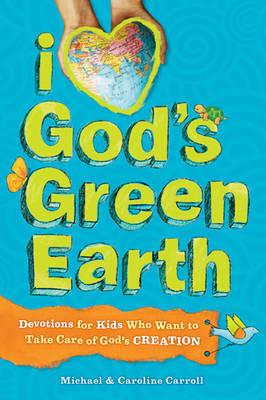 I Love God's Green Earth by Michael Carroll image