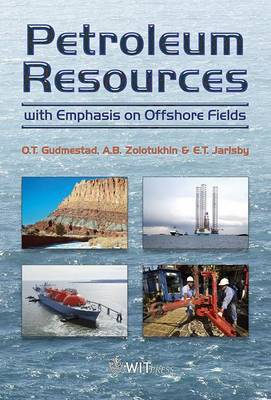 Development of Petroleum Resources with Emphasis on Offshore Fields by O.T. Gudmestad