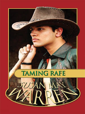 Taming Rafe by Susan May Warren image