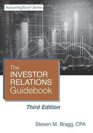 The Investor Relations Guidebook by Steven M. Bragg