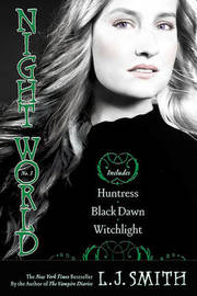 Night World 3 in 1 - Huntress / Black Dawn / Witchlight (Books 7-9) by L.J. Smith
