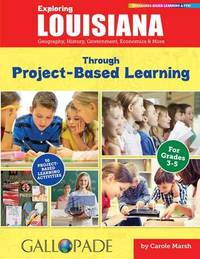 Exploring Louisiana Through Project-Based Learning by Carole Marsh